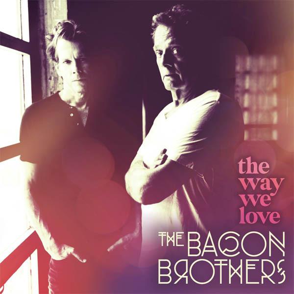 Bacon Bros: The Way We Love